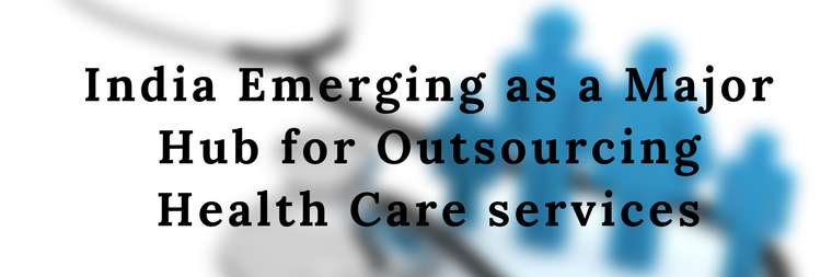 India Emerging as a Major Hub for Outsourcing Healthcare services