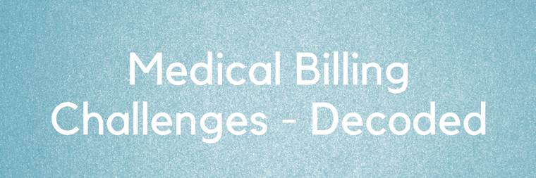 Medical Billing Challenges - Decoded