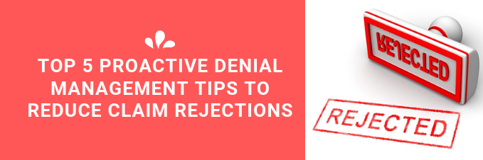 Top 5 Proactive Denial Management Tips to Reduce Claim Rejections