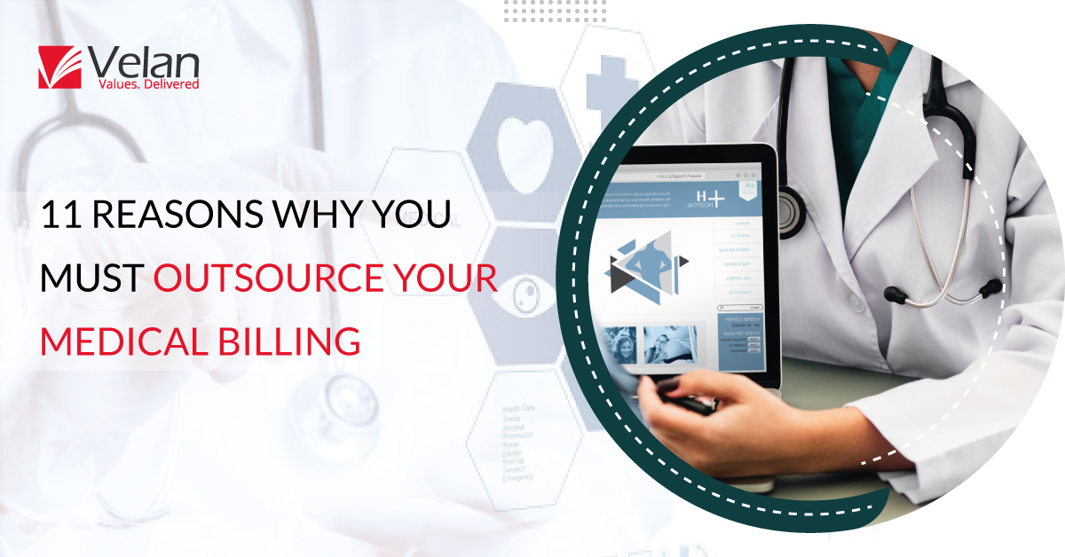 11 Reasons Why You Must Outsource Your Medical Billing