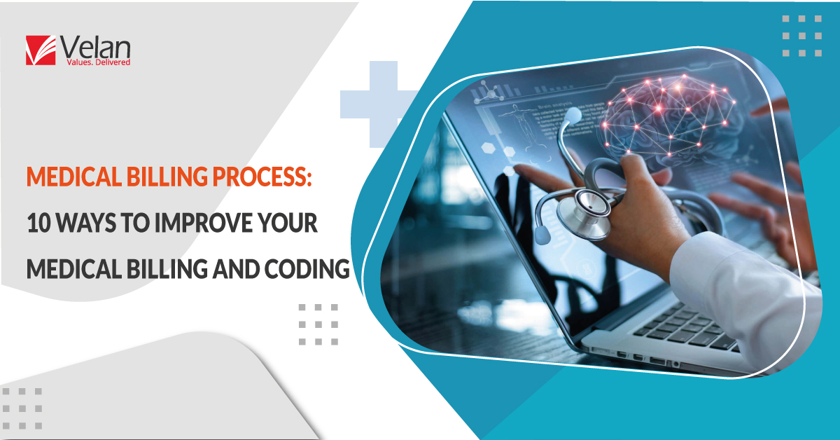 Medical Billing Process 10 Ways To Improve Your Medical Billing And Coding